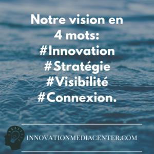 La vision de l'Innovation Media center